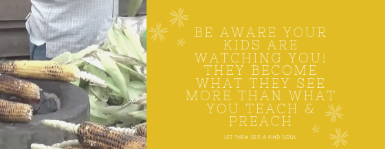 Be Mindful, Your kid is watching how you treat that Bhutta Guy on the road!